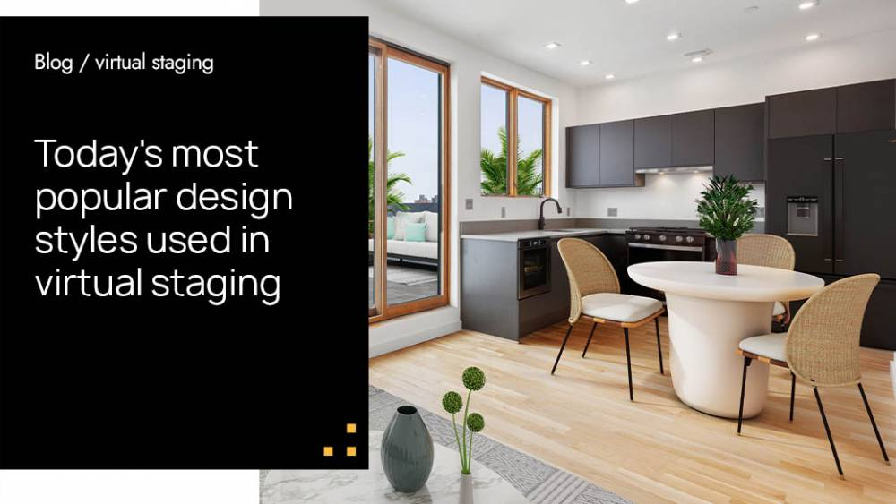 Today's Most Popular Design Styles used in Virtual Staging