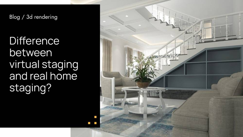 Virtual Staging and Real Home Staging