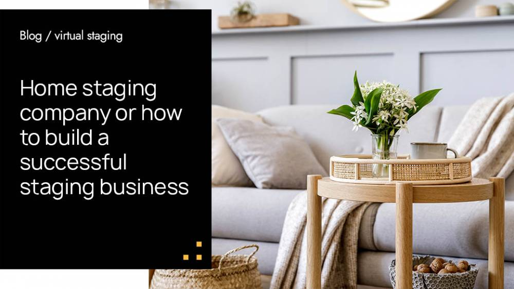 Home staging company or how to build a successful staging business