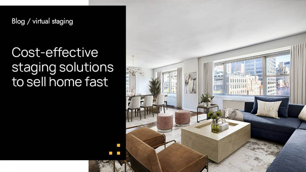 Cost-effective staging solutions to sell home fast