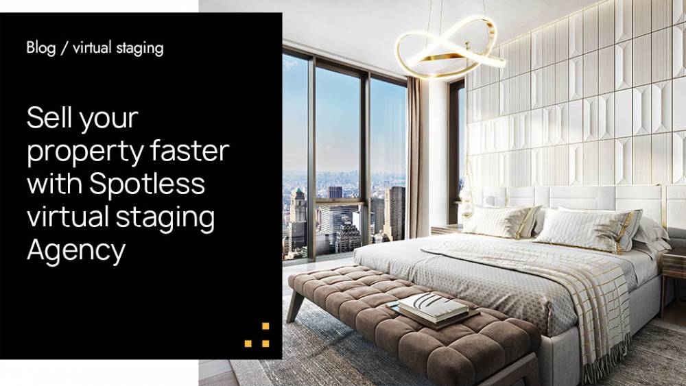 Sell Your Property Faster With Spotless Virtual Staging Agency