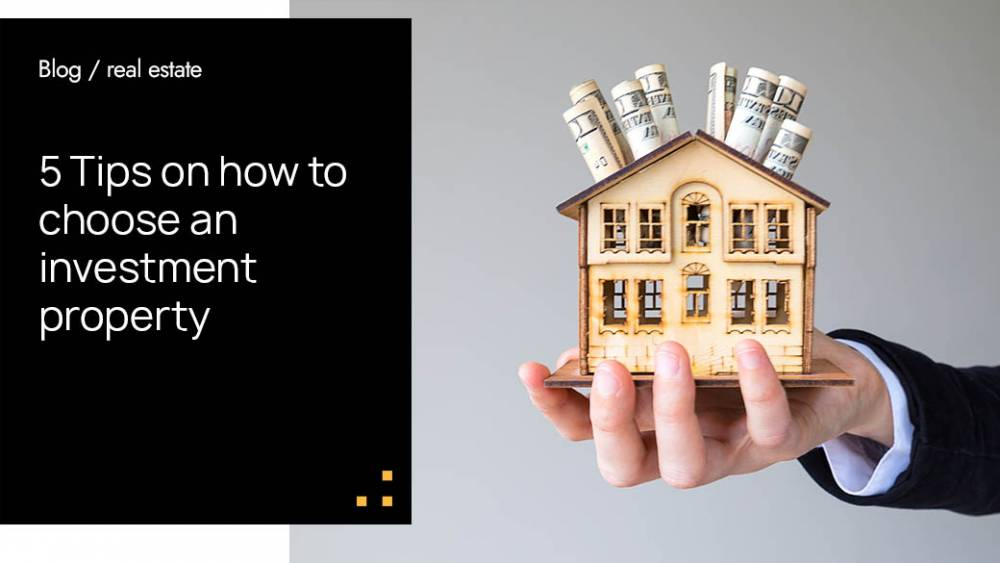 5 Tips On How To Choose An Investment Property