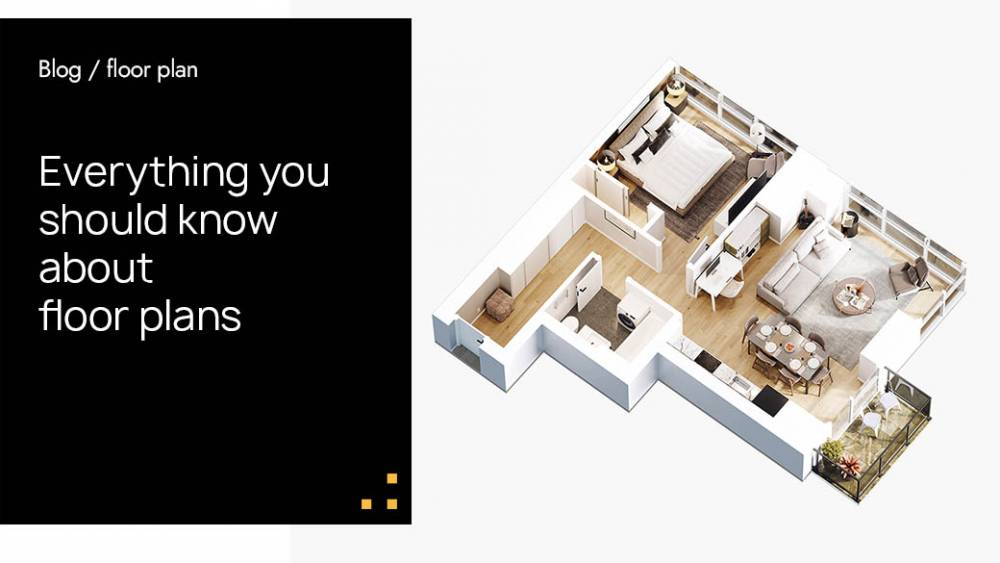 Everything You Should Know About Floor Plans