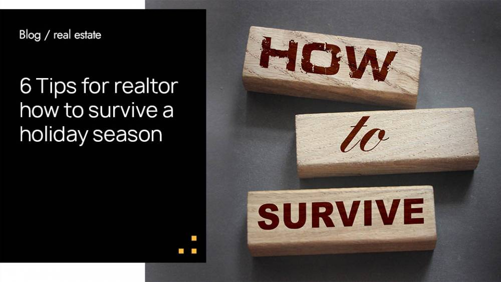 6 Tips for realtor how to survive a holiday season