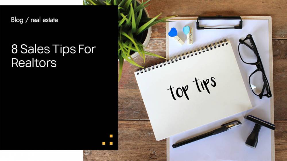 8 Sales Tips For Realtors