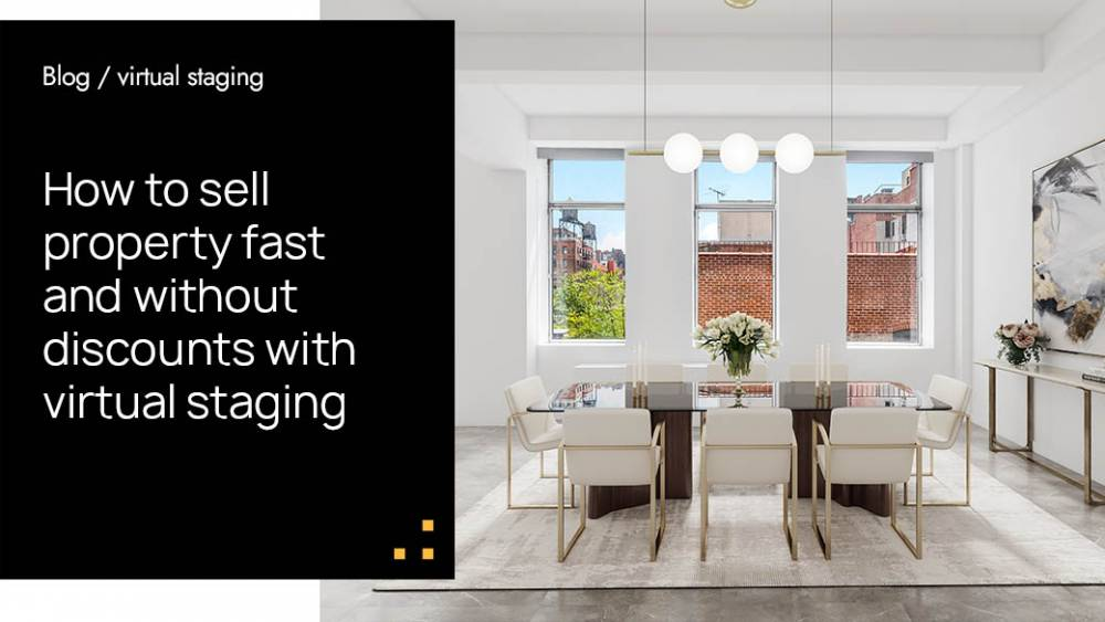 How to sell property fast and without discounts with Virtual staging