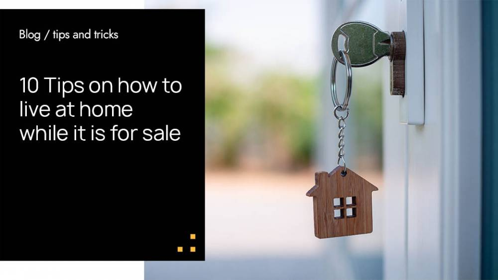 10 Tips on how to live at home while it is for sale