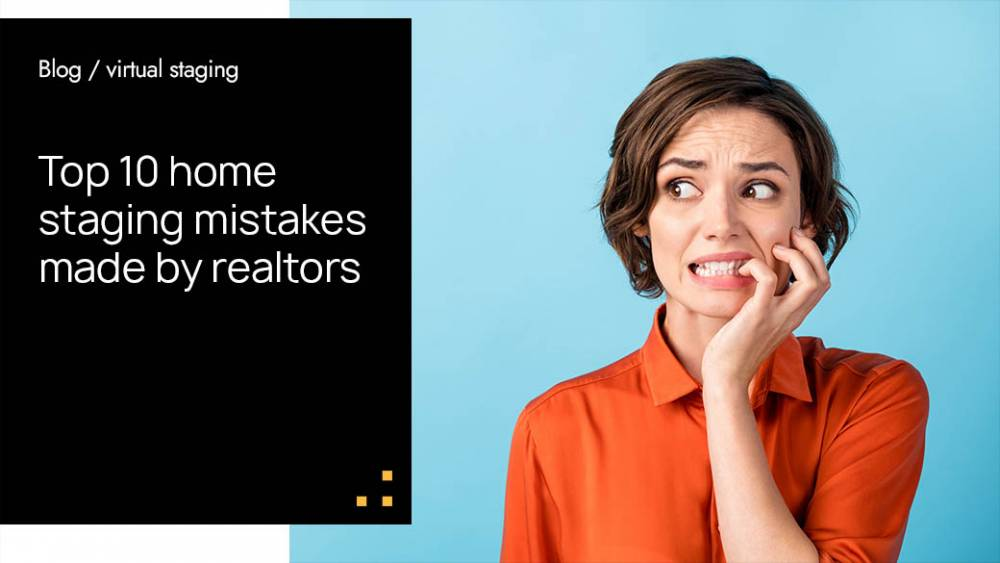 Top 10 Home Staging Mistakes Made By Realtors