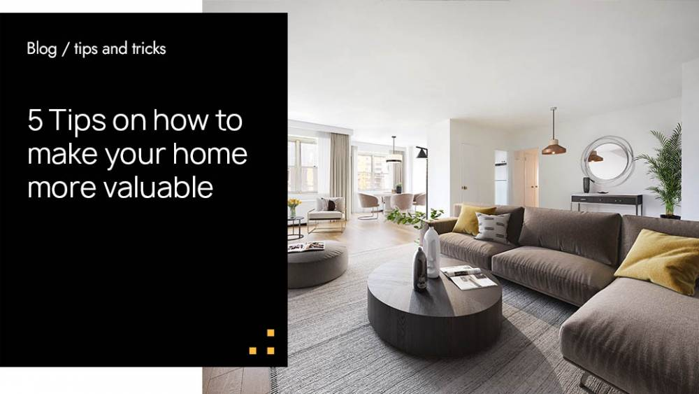 5 Tips on how to make your home more valuable